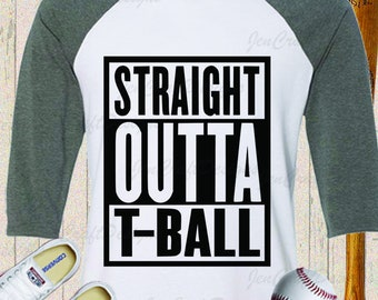 Straight Outta T-Ball SVG Baseball Cut Files For Cutting Machines like Cricut Design Space and Silhouette Studio. Iron on