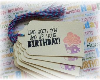 Birthday tags- Live Each Day Like - Cupcake - gift/hang tags  (8)