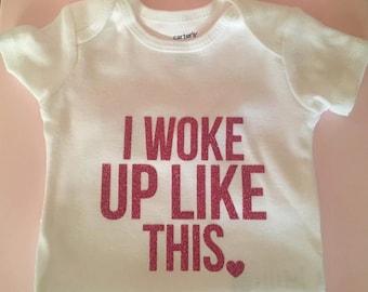 I Woke Up Like This!