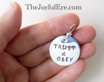 TRUST & OBEY.  Christian hand stamped charm in fine silver.  Christian jewelry. Inspirational Biblical pendants.