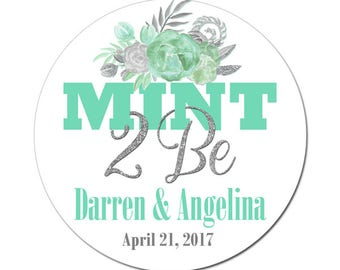 Custom Mint 2 Be Labels Personalized Green Silver Flowers Round Glossy Stickers Favors Weddings Parties Showers Birthdays Special Events