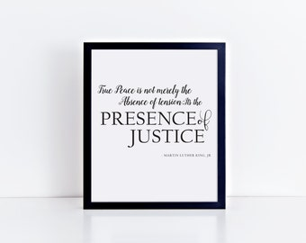 MLK Quote - True Peace is not merely the Absence of Tension; It's the Presence of Justice | INSTANT DOWNLOAD