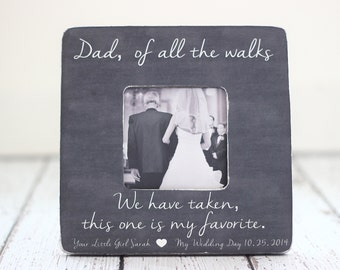 Dad Wedding Thank You Gift Picture Frame Dad of All the Walks We Have Taken This One is My Favorite