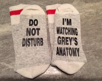 Do Not Disturb ... I'm Watching Grey's Anatomy (Socks)