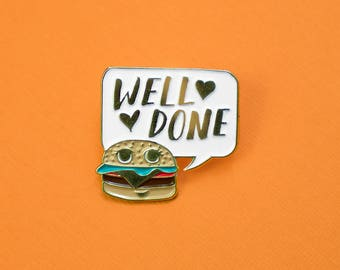 Well Done Enamel Pin