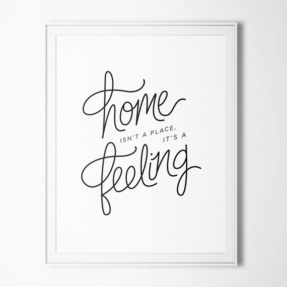 Items Similar To Home Isn't A Place, It's A Feeling