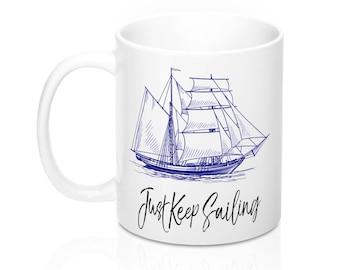 Just Keep Sailing Sailboat Mug 11 Oz And 15 Oz Coffee Mug NauticalBeach Themed Home Decor