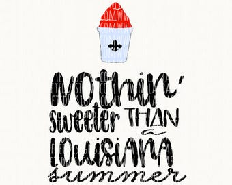 Louisiana Summer Svg Cut File - Summer Time Svg Cut File - New Orleans Svg - Nothing Sweeter than a Louisiana Summer - snowball Svg