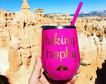 HIKING TROPHY stainless steel wine tumbler with straw & lid, sippy cup, hiker, outdoors, camp, custom, national park, hike, camping, travel