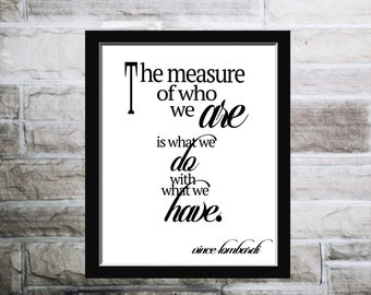The measure of who we are,calligraphic art,printable wisdom, football quote,printable art poster, vince lombardi, locker room art, quote