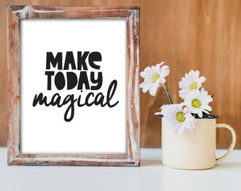 "Printable quote ""make today magical"" 8x10"