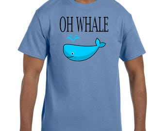 Funny Humor Tshirt Oh Whale Well model xx50574