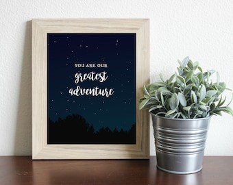 You're our Greatest Adventure Night Sky Print