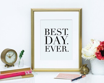 Best Day Ever Print (black & white) // Best Day Ever Wall Decor, Best Day Ever Wall Print, Best Day Ever, Best Day Ever Wall Art, Printable