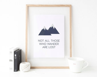 Lord of the Rings Print - Not All Those Who Wander Are Lost Quote Print - JRR Tolkien Quote - Travel - Literary Gift - Inspirational - A4/A5