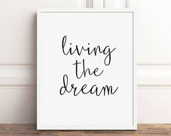 Living the Dream, Office Artwork, Inspirational Quote, Instant Download, 8x10 Art Print, Motivational Quotes, Artwork  Wall Decor, Poster