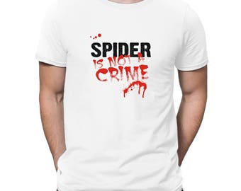 Being A Spider Is Not A Crime T-Shirt