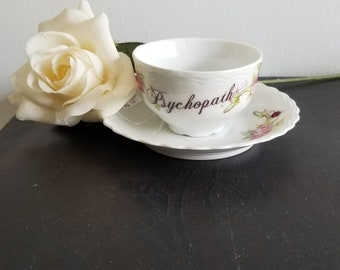 Psychopath Snarky Teacup set vintage china