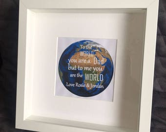 Personalised 'To the World you are a Dad' Picture with Frame