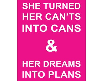 She Turned Her Can'ts Into Cans - Available Sizes (8x10) (11x14) (16x20) (18x24) (20x24) (24x30)