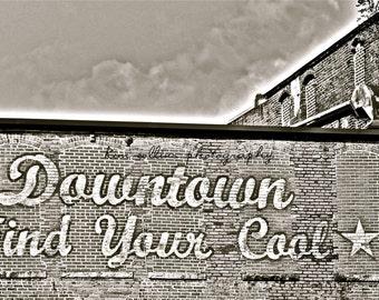 B&W Downtown Find Your Cool,Fine Art Photography Print- Durham, North Carolina-Urban-Art-Gift, Unique
