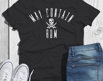 May Contain Rum Shirt - Funny Drinking Shirt - Alcohol Shirt - Party Shirt  - Rum