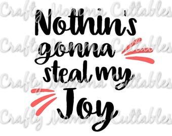 Nothin's Gonna Steal my joy SVG file // Grace SVG // Don't steal my joy Cut File // CHristian svg // Faith Cutting File // SVG file