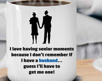 "Senior Moments Series - ""Forgot Husband"" Custom Coffee Mug"