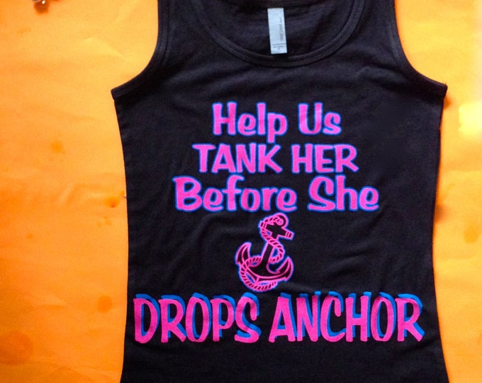 6 Help us tank her before she drops anchor tank tops. Nautical Bridesmaid Tanks. Bride anchor shirt. Funny Bachelorette Tank Tops. Weddings.