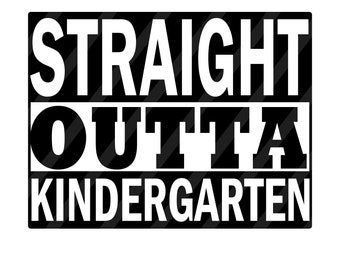 Straight Outta Kindergarten Digital Download for iron-ons, heat transfer, Scrapbooking, Cards, Tags, DIY, YOU PRINT