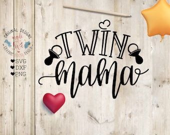 Twin Mama svg, Twin Mama Cut File in SVG, DXF, PNG, Twin Mama for Cricut, Silhouette Cameo, Heat Transfer, mama svg, twins svg, newborn svg