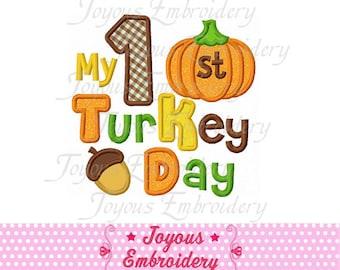 Instant Download Thanksgiving My 1st Turkey Day Applique Machine Embroidery Design NO:1377