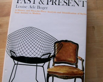 Vintage Book 'Furniture Past & Present' by Louise Ade Boger History Identifying Styles Designs Ancient to Modern Decor