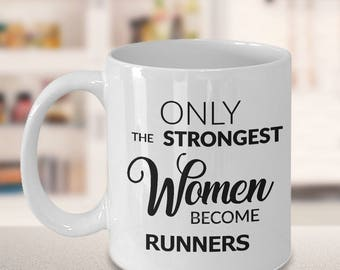 Runner Gifts - Runner Mug - Woman Running Gifts - Only the Strongest Women Become Runners Coffee Mug Ceramic Tea Cup Gift for Runners