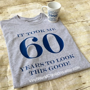 60 year old Tshirt cup set/ 60 year old birthday Tshirt & coffee cup set/ It took me 60 years to look this good/60 year old funny tshirt
