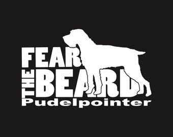 Fear the Beard - Pudelpointer: Car Window Vinyl Decal - Laptop & Bumper Sticker - Cooler Decal - Hunting Dog - Hunter Gift