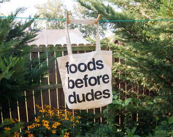 Foods Before Dudes Market Tote Bag: Screen Printed American Apparel Feminist Grocery Shopping Bag | Galentine's Day Gift