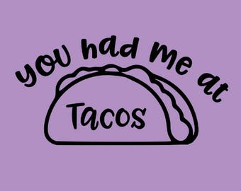 You Had Me At Tacos | Vinyl Text Add-On