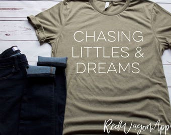 Chasing Little and Dreams   Unisex Jersey Short Sleeve T- Shirt    Mom Tee   Chasing Toddlers T-Shirt    216