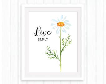 Live simply, Printable quote, Home Decor, Wall Art, Typography, Minimal quote, Inspirational Wall Art, Motivational, Watercolor daisy flower