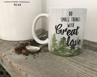 Do small things with Great Love - Mugs with Saying - Custom Quote Mug - Gift for Teacher - Gift for Grad - Catholic Mug - Mother Teresa Mug