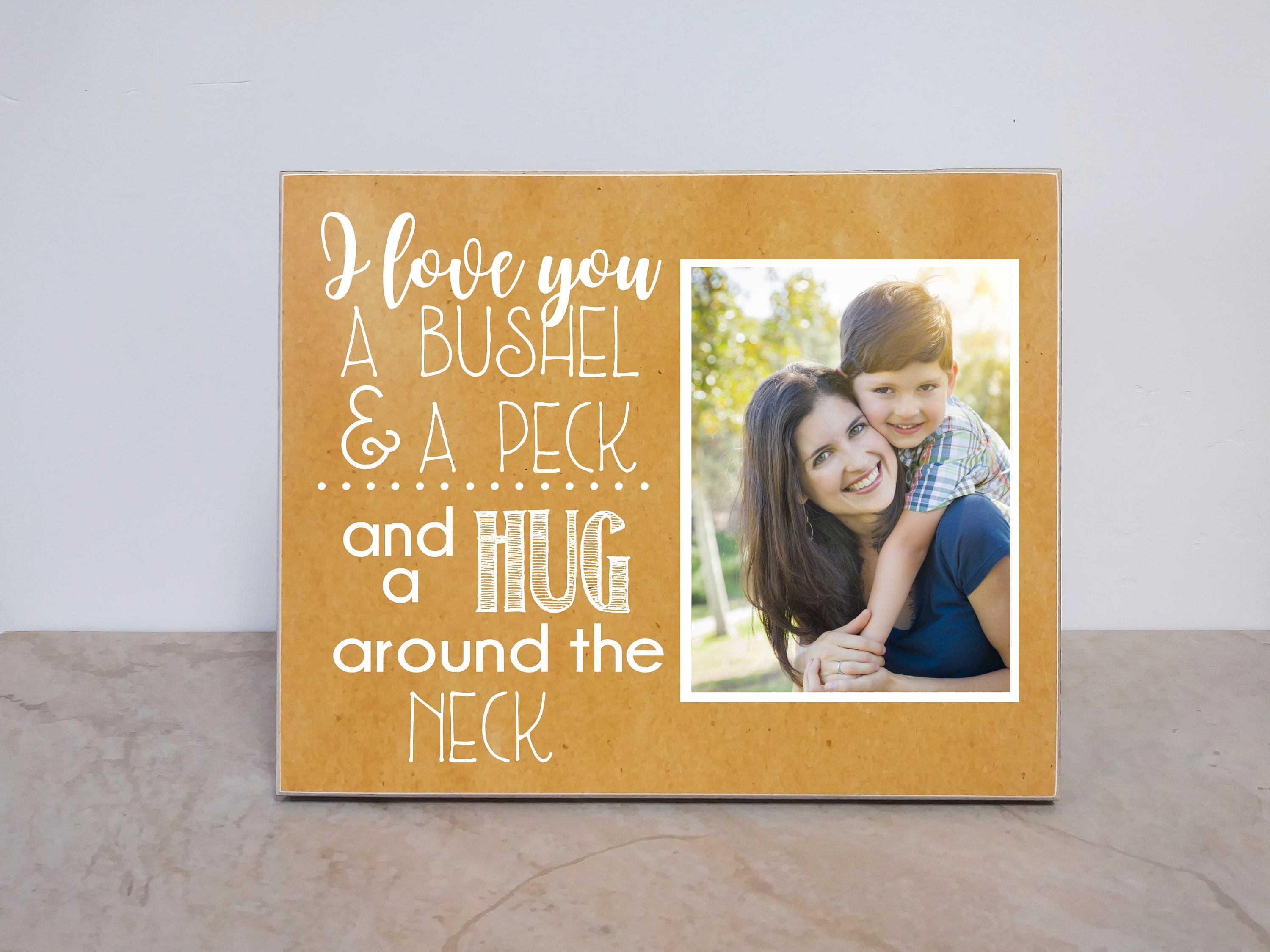 Wooden Photo Plaque I Love You A Bushel And A Peck And A Hug