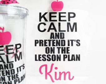 Keep Calm and Pretend It's on the Lesson Plan TEACHER CLIPBOARD ONLY (No Cup) , Great Teacher Gift, Teacher Clipboard, Lesson Plan Clipboard