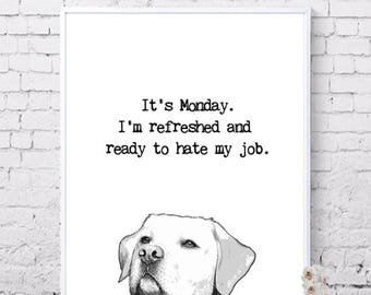It's Monday print, Dog prints, Funny Monday quote, Printable art, desk decor, funny art print, Funny poster, Digital prints