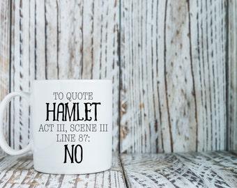To Quote Hamlet, Act III, Scene III, Line 87: No | William Shakespeare | Play Quote Coffee Mug