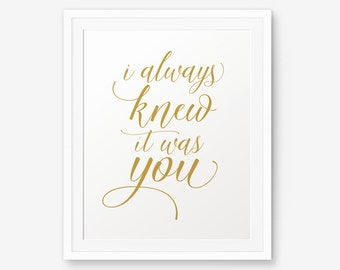 SALE I Always Knew it was You, wedding gift, house warming gift, love quote, wedding quote, wedding sign, Home Decor, Style 2