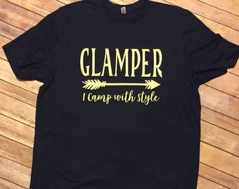 Glamper I camp with style shirt! Camping shirt camping with style i love camping summer lovin tent camp