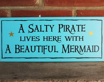 Wood Sign A Salty Pirate Beautiful Mermaid Beach Plaque Wall Decor Coastal Decor Seaside