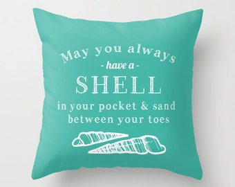 May You Always Have a Shell In Your Pocket and Sand Between Your Toes Pillow Cover in 45 colors, turquoise beach quote decor