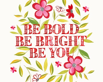 Be Bold, Be Bright, Be You Print